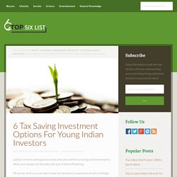 6 Tax Saving Investment Options For Young Indian Investors
