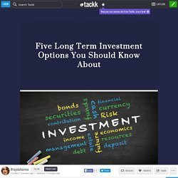 Five Long Term Investment Options You Should Know About