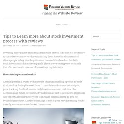 Tips to Learn more about stock investment process with reviews
