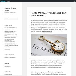 Time Were..INVESTMENT Is A New PROFIT – Unique Group Pune