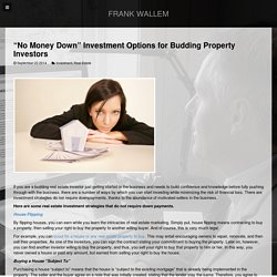 """No Money Down"" Investment Options for Budding Property Investors - Frank Wallem"