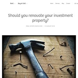 Is investment property renovation a good idea?