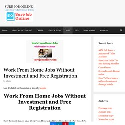 Work From Home Jobs Without Investment and Free Registration