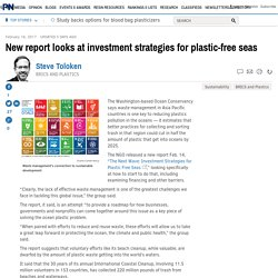 New report looks at investment strategies for plastic-free seas
