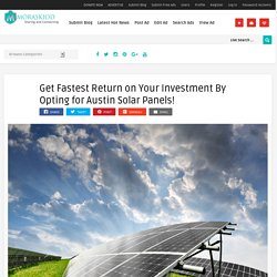 Get Fastest Return on Your Investment By Opting for Austin Solar Panels!