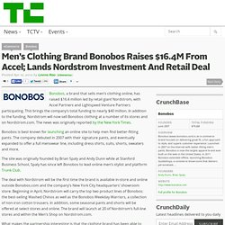 Custom Fit Mens' Clothing Brand Bonobos Raises $16.4M From Accel; Lands Nordstrom Investment And Retail Deal