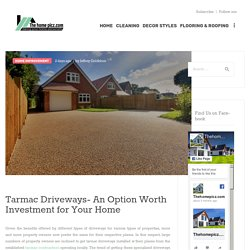 Tarmac Driveways- An Option Worth Investment for Your Home
