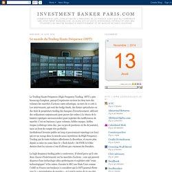 Le monde du Trading Haute Fréquence (HFT)