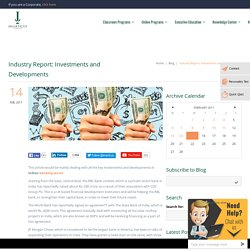 Industry Report: Investments and Developments