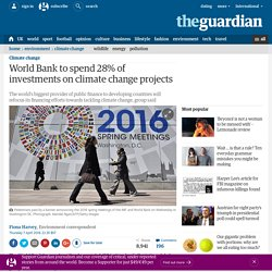 World Bank to spend 28% of investments on climate change projects