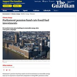 Parliament pension fund cuts fossil fuel investments