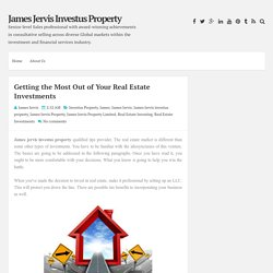 Getting the Most Out of Your Real Estate Investments ~ James Jervis Investus Property