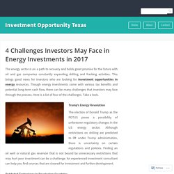 4 Challenges Investors May Face in Energy Investments in 2017