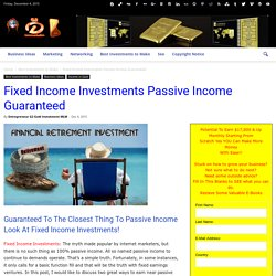 Fixed Income Investments Passive Income Guaranteed