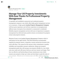 Manage Your UK Property Investments With Ease Thanks To Professional Property Management