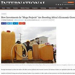 "How Investments In ""Mega Projects"" Are Boosting Africa's Economic Growth: Ernst & Young"