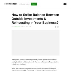 How to Strike Balance Between Outside Investments & Reinvesting in Your Business?