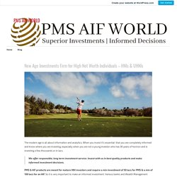 New Age Investments Firm for High Net Worth Individuals – HNIs & UHNIs – PMS AIF WORLD