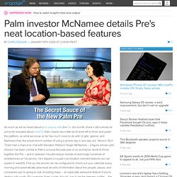 Palm investor McNamee details Pre's neat location-based fea