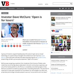 Investor Dave McClure: 'Open is for losers'