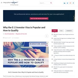 Why the E-2 Investor Visa is Popular and How to Qualify