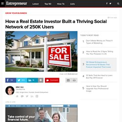 How a Real Estate Investor Built a Thriving Social Network of 250K Users
