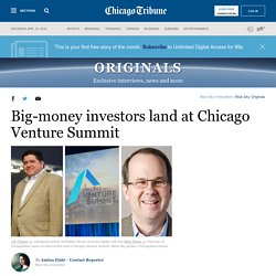 Big-money investors land at Chicago Venture Summit