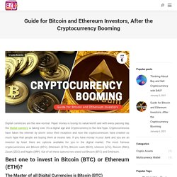 Guide for Bitcoin and Ethereum Investors, After the Cryptocurrency Booming