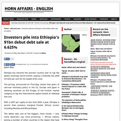 Investors pile into Ethiopia's $1bn debut debt sale at 6.625% ~ Horn Affairs - English