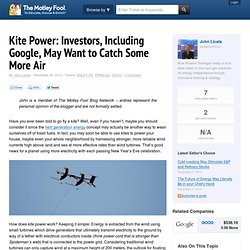 Kite Power: Investors, Including Google, May Want to Catch Some More Air - ENLAY.PK, PWND.DL, GOOG
