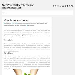 When do Investors Invest? ~ Sam Zormati