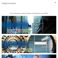 Angels Investors - Hire a Best Binary Options Broker and Proliferate your Profits