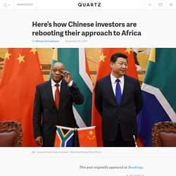 Here's how Chinese investors are rebooting their approach to Africa