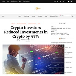 Crypto Investors Reduced Investments in Crypto by 97%