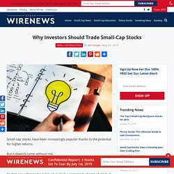 Why Investors Should Trade Small-Cap Stocks