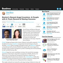 Boston's Newest Angel Investors: A Couple with A Track Record of Startup Success | Bostinnovation: Boston Innovation and Tech News Blog