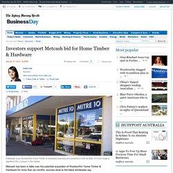 Investors support Metcash bid for Home Timber & Hardware