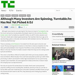 Although Many Investors Are Spinning, Turntable.fm Has Not Yet Picked A DJ