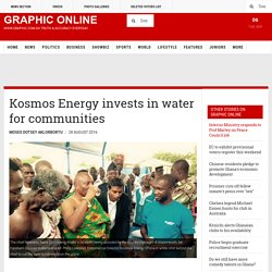 Kosmos Energy Invests In Water For Communities