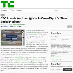 "CEO Invests Another $500K In CrowdOptic's ""New Social Medium"""