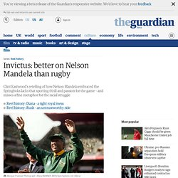 Invictus: better on Nelson Mandela than rugby