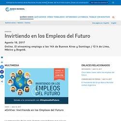 Invirtiendo en los Empleos del Futuro