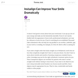 Invisalign Can Improve Your Smile Dramatically
