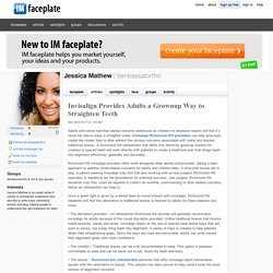 Invisalign Provides Adults a Grownup Way to Straighten Teeth