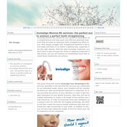 Invisalign Monroe NC services- the perfect way to achieve a perfect teeth straightening