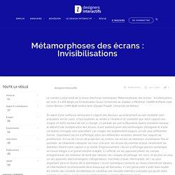 Métamorphoses des écrans : Invisibilisations – *designers interactifs*