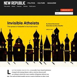 Invisible Atheists: The Spread of Disbelief in the Arab World