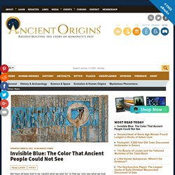 Invisible Blue: The Color That Ancient People Could Not See
