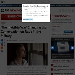 'The Invisible War' Changing the Conversation on Rape in the Military