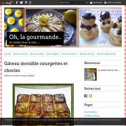 Gâteau invisible courgettes et chorizo - Oh, la gourmande..